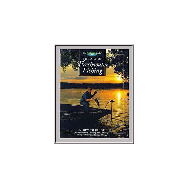 The Art Of Freshwater Fishing